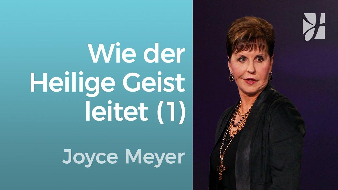 Wie man vom Heiligen Geist geleitet wird (1) – Joyce Meyer – Gott begegnen
