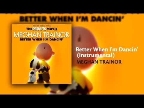 Meghan Trainor - Better When I'm Dancin' (Instrumental)