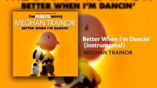 Meghan Trainor Better When I 39 m Dancin 39 Instrumental.mp3