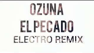 El pecado/Ozuna/electro-remix