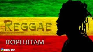 Lagu REGGAE KOPI HITAM