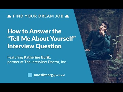 """Ep. 087: How to Answer the """"Tell Me About Yourself"""" Interview Question, with Katherine Burik"""