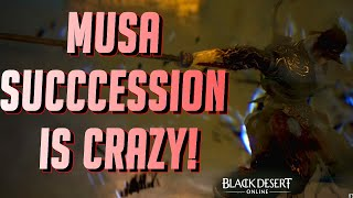 BDO - Musa Succession is Crazy!