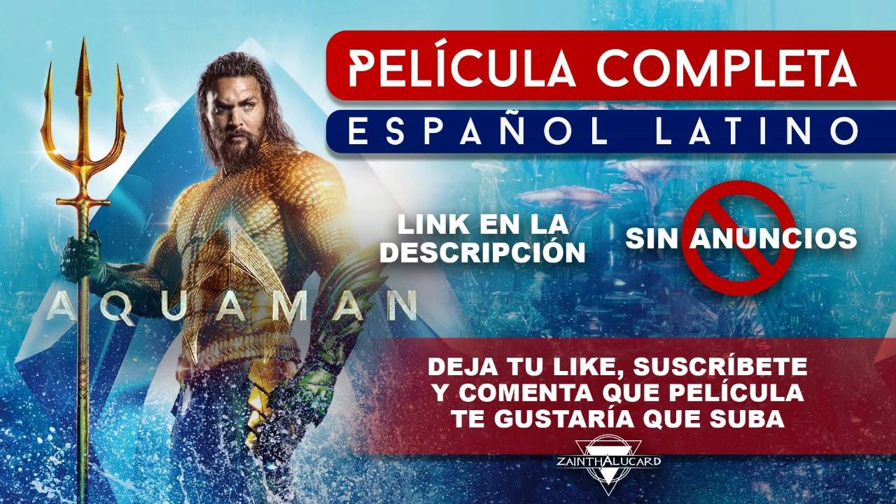 Aquaman Pelicula Completa Español Latino Youtube