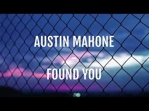 Austin Mahone - Found You (Lyrics)