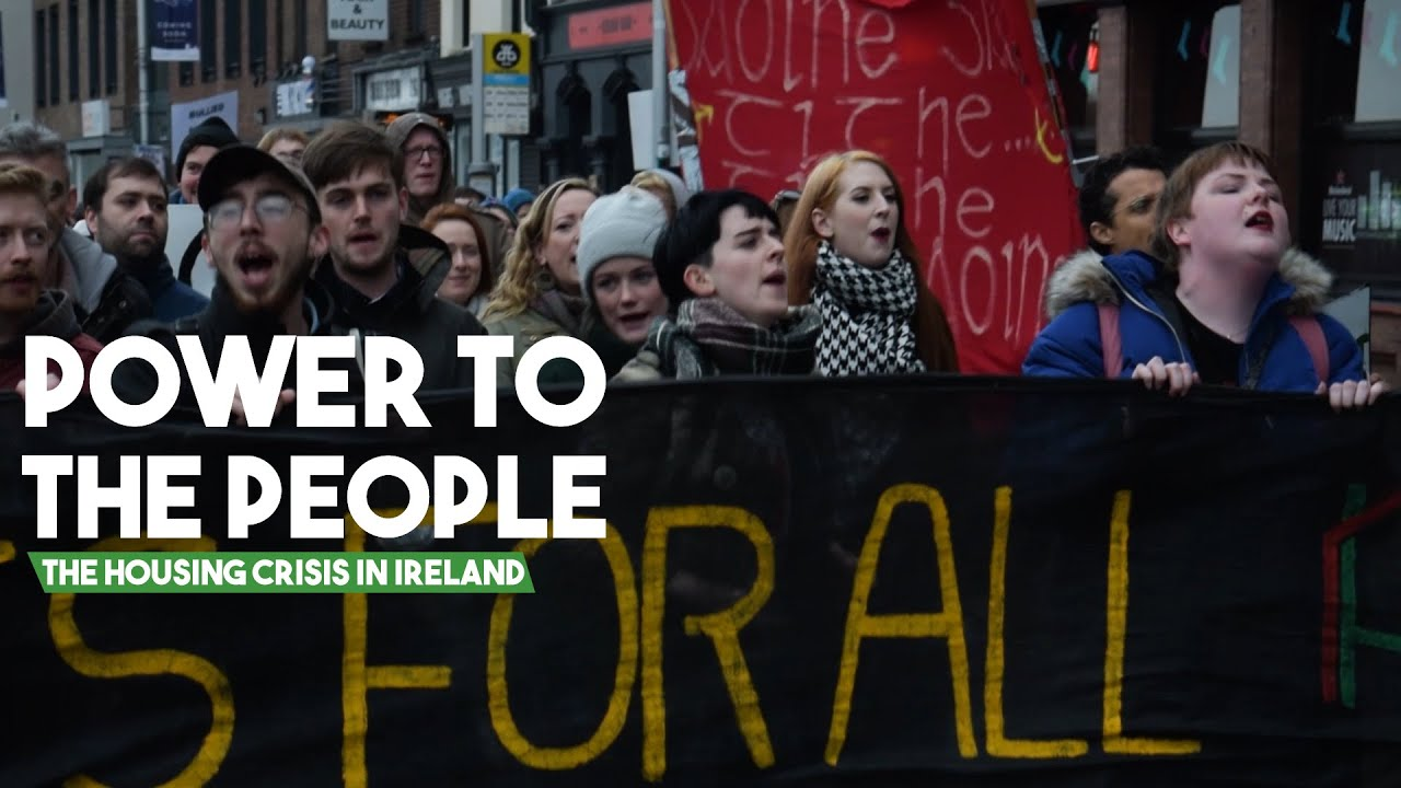 Power to the People: Fighting the housing crisis in Ireland