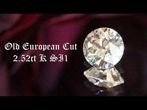 Old European Cut: 2.52ct K SI1