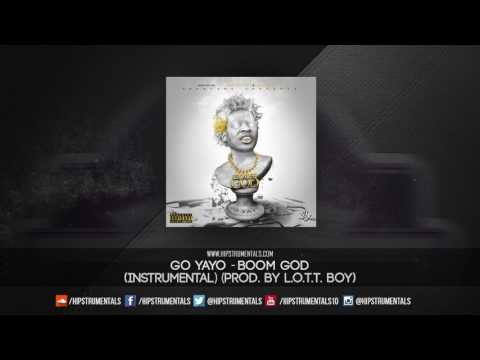 Go Yayo - Boom God [Instrumental] (Prod. By L.O.T.T. Boy) + DL via @Hipstrumentals