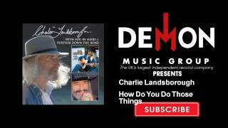 Watch Charlie Landsborough How Do You Do Those Things video