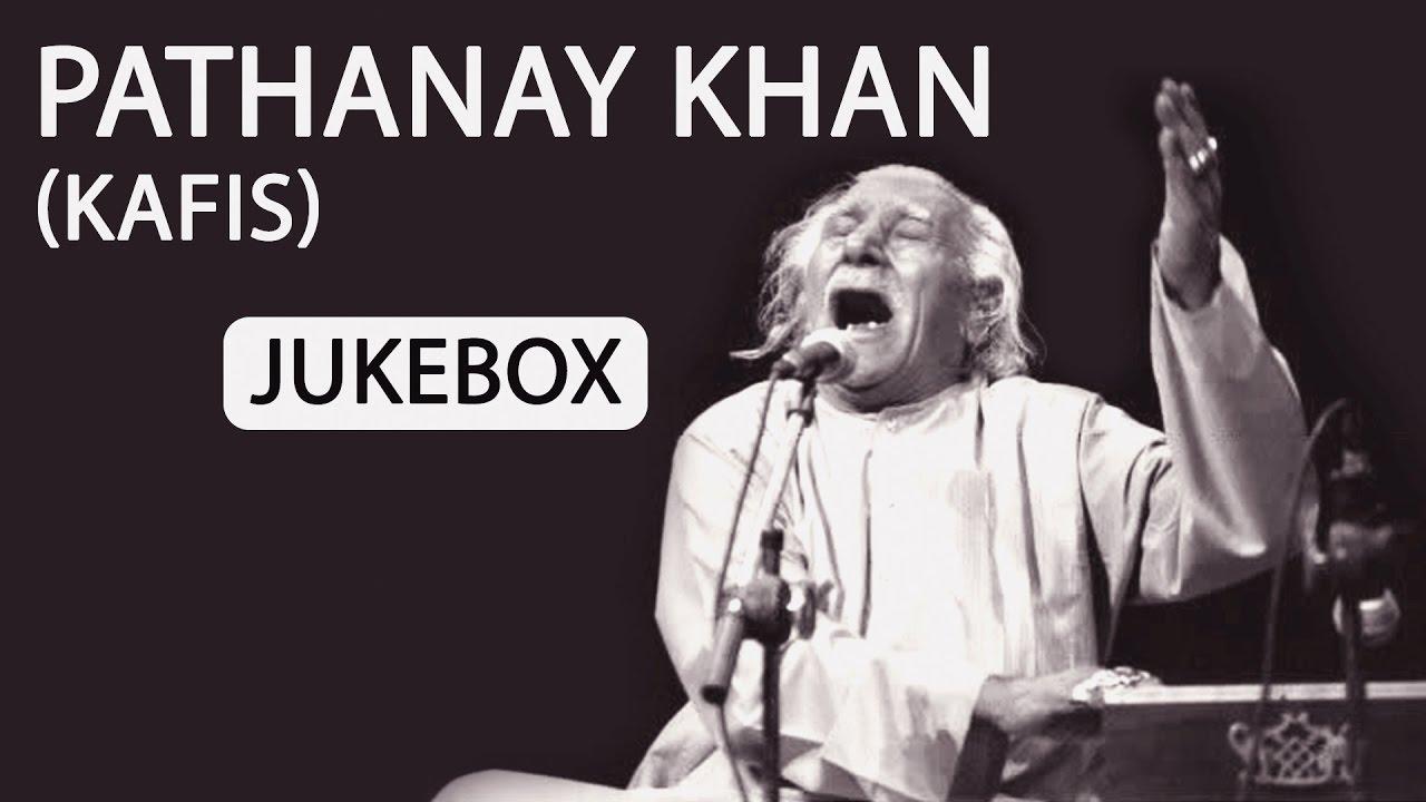 Tribute to Pathanay Khan Kafis - Non-stop Jukebox