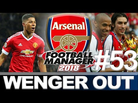 ARSENAL | PART 53 | THE PREMIER LEAGUE | WENGER OUT | FOOTBALL MANAGER 2018
