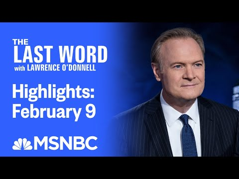 Watch The Last Word With Lawrence O'Donnell Highlights: February 9   MSNBC