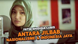 Fatin Shidiqia Lubis antara Jilbab, Nasionalisme & Indonesia Jaya