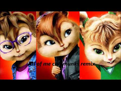 All of me chipmunks remix