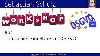 📚 DSGVO Workshop // Unterschiede zwischen dem BDSG und der DSGVO // Teil 02