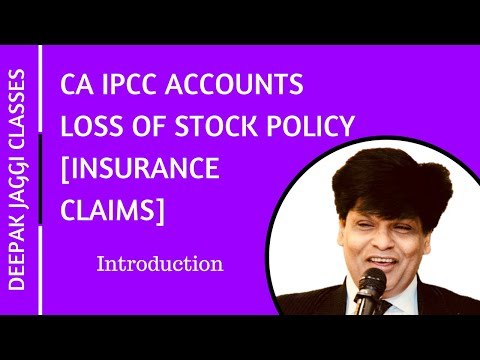 CA IPCC Group 1: Accounts- Loss of Stock Policy(Insurance Claims) by Deepak Jaggi