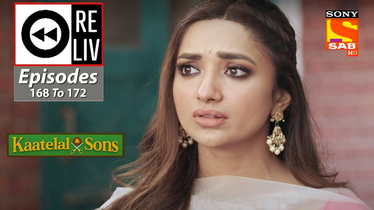 Weekly ReLIV - Kaatelal & Sons - 12th July 2021 To 16th July 2021 - Episodes 168 To 172