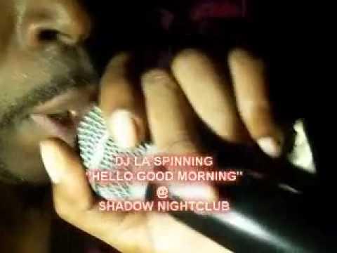 DJ LA SPINNING HELLO GOOD MORNING @ THE SHADOW NIGHTCLUB.mp4