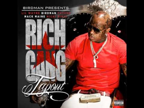 Birdman Ft. Lil Wayne , future And Rich Gang -Tapout