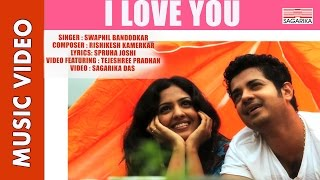 """I LOVE YOU""/Swapnil Bandodkar/Tejeshree Pradhan/Sagarika Music"