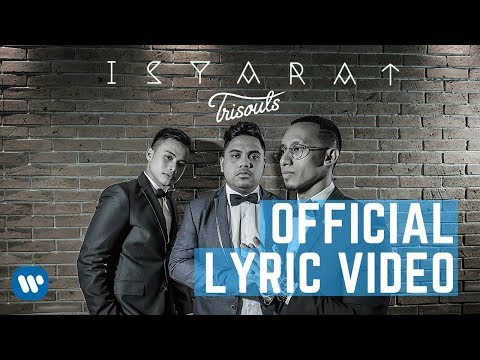TRISOULS – ISYARAT (Official Lyric Video) 2018