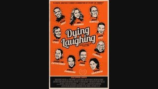 Dying Laughing - OFFICIAL TRAILER (2017)