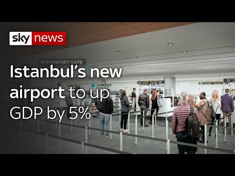 Istanbul's new airport says it will contribute 5% to GDP. Mp3