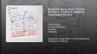 Farid Bang - Maghreb Gang ft. French Montana, Cheb Khaled, Hamza (Remix Saucegod)