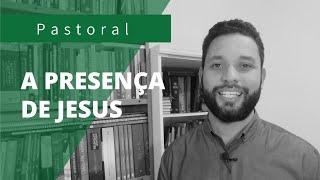 A presença de Jesus | Rev. Ton Costa