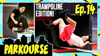 Parkourse Trampoline Edition! (Ep. 14)