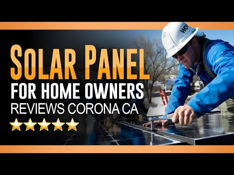 Solar Power for Home Owners Reviews Corona CA - (800) 637-6527
