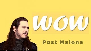 Post Malone WOW Lyrics - by MUSICLYRICS