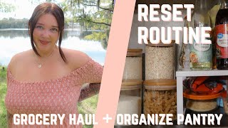 RESET ROUTINE: HEALTHY GROCERY HAUL, MEAL PREP, AND ORGANIZE MY PANTRY!