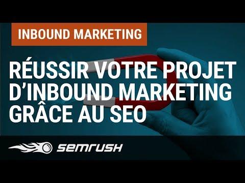 Comment réussir votre projet d'Inbound Marketing grâce au SEO
