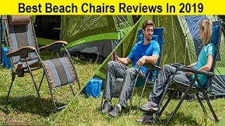 Top 3 Best Beach Chairs Reviews In 2019