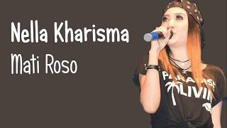 Nella Kharisma -  Mati Roso (Lirik Video)