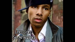 Watch Lee Carr So Amazing video