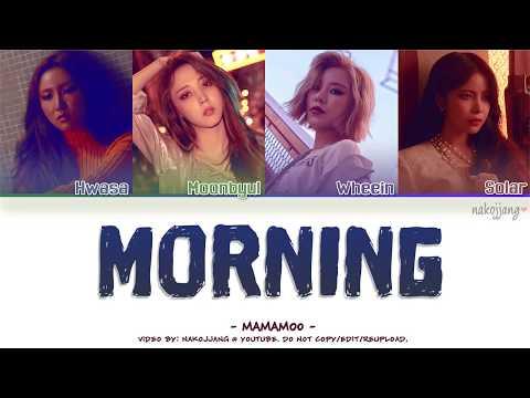 MAMAMOO (마마무) – MORNING (Color Coded Lyrics Eng/Rom/Han/가사)