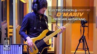 D'MASIV - Dengarlah Sayang (Electric Version @ABBEY RD)