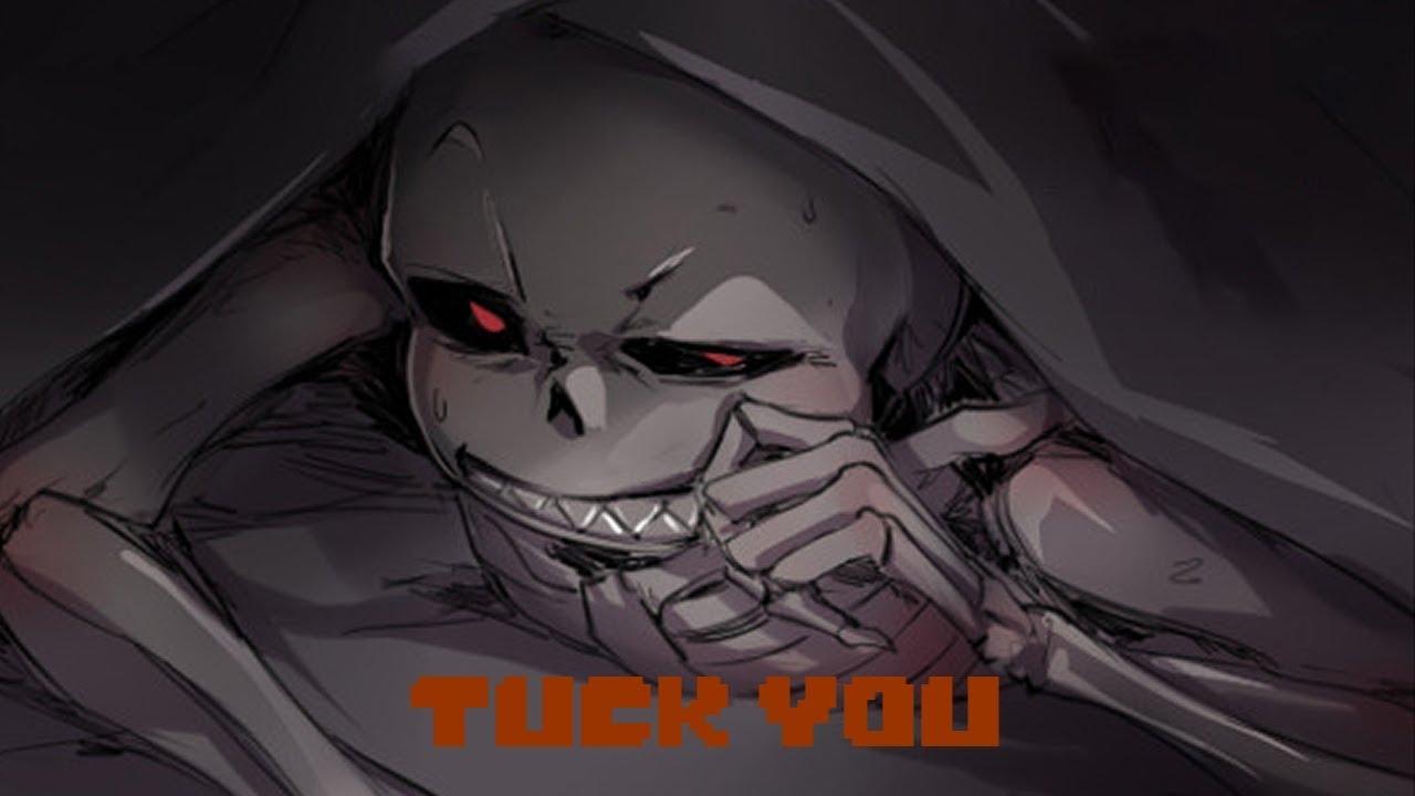 Tuck You - Underfell Sans Audio