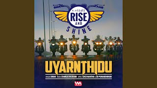 Uyarnthidu (From Rise & Shine)