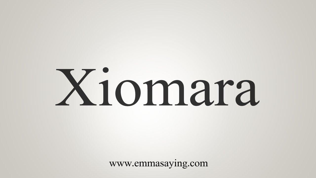How To Say Xiomara - YouTube