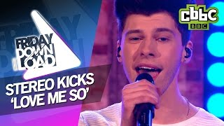 Stereo Kicks Love Me So Live on Friday Download - CBBC