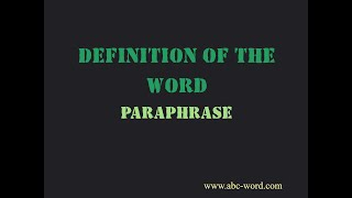"Definition of the word ""Paraphrase"""