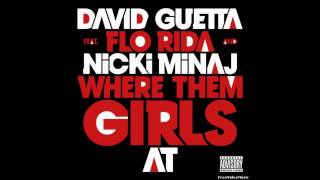 Where Dem Girls At- David Guetta Feat. Nicki Minaj And Flo Rida  Clean