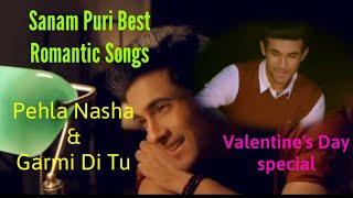 SANAM PURI VALENTINE'S DAY SPECIAL ROMANTIC SONGS PEHLA NASHA & GARMI DI TU