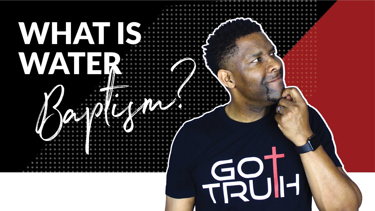 What Is Water Baptism And Why Do We Do It Qa Youtube
