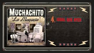 "Muchachito ""La Maqueta"" Igual que ayer (Video Lyrics)"