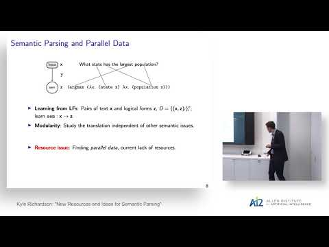 """Kyle Richardson:  """"New Resources and Ideas for Semantic Parsing"""""""