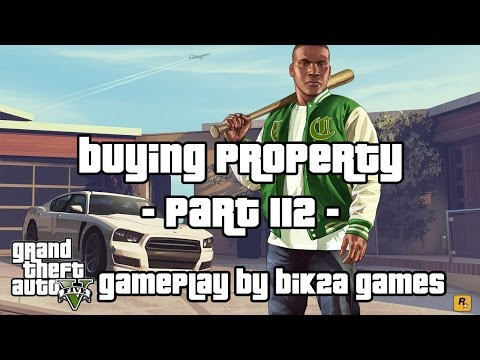 Grand Theft Auto V - Buying property by Bik2a Games - Part 1
